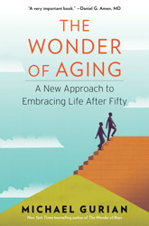 Wonder of Aging: A New Approach to Embracing Life After Fifty