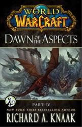 World of Warcraft: Dawn of the Aspects: Part IV book cover