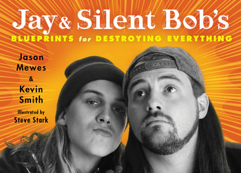 Jay & Silent Bob's Blueprints for Destroying Everything