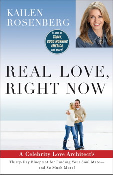 Real Love, Right Now: A Celebrity Love Architect's Thirty-Day Blueprint for Finding Your Soul Mate–and So Much More!