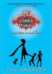 Motherhood Comes Naturally (and Other Vicious Lies) book cover