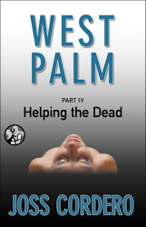 West Palm IV: Helping the Dead book cover