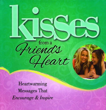 Kisses from a Friend's Heart