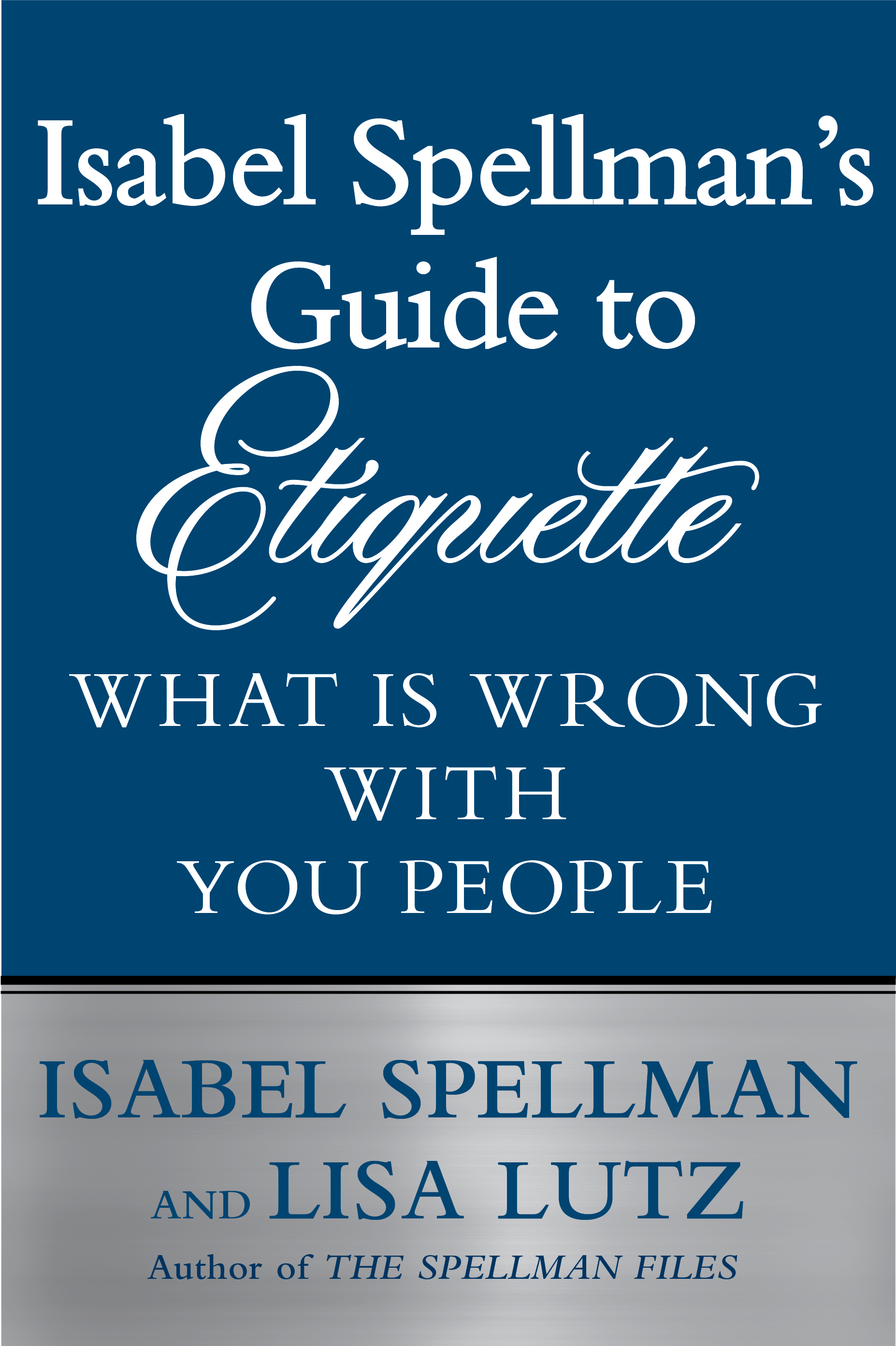Isabel Spellman's Guide To Etiquette