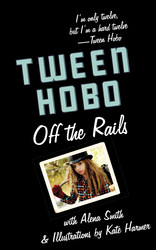 Tween Hobo: Off the Rails