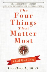The Four Things That Matter Most - 10th Anniversary Edition