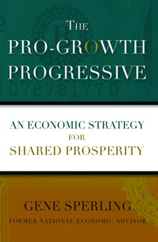 The pro growth progressive book by gene sperling official the pro growth progressive malvernweather Gallery