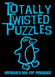 Totally Twisted Puzzles: Definitely Not for Penguins!