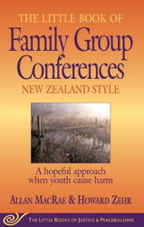 The Little Book of Family Group Conferences New Zealand Style