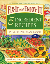 Fix-It and Enjoy-It 5-Ingredient Recipes