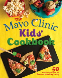 The Mayo Clinic Kids' Cookbook