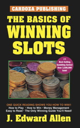The Basics Of Winning Slots, 4th Edition