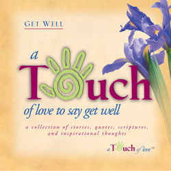 Touch of Love to Say Get Well