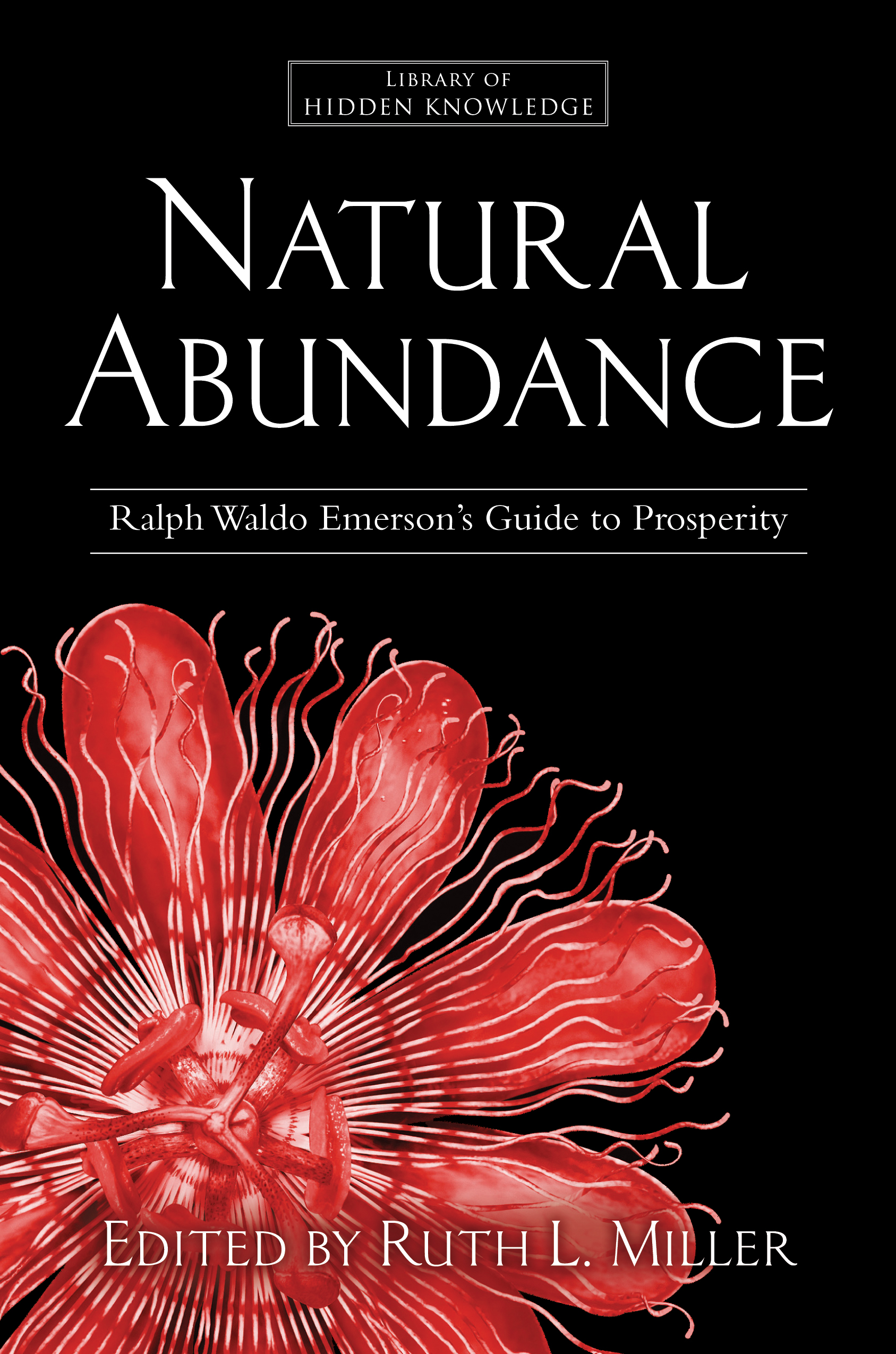 natural abundance book by ralph waldo emerson ruth l miller ralph waldo emerson s guide to prosperity natural abundance