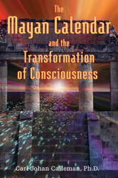 The Mayan Calendar and the Transformation of Consciousness