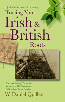 Quillen's Essentials of Genealogy:  Tracing Your Irish & British Roots