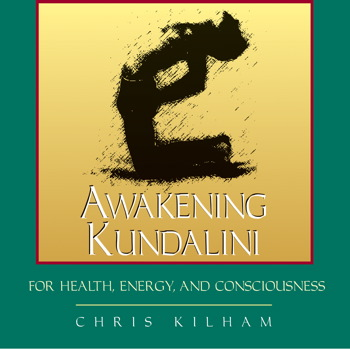 Awakening Kundalini for Health, Energy, and Consciousness