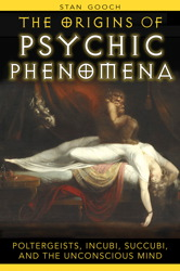The Origins of Psychic Phenomena