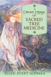 A Druid's Herbal of Sacred Tree Medicine