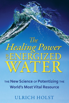 The Healing Power of Energized Water