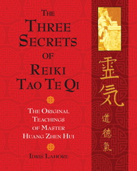 The Three Secrets of Reiki Tao Te Qi