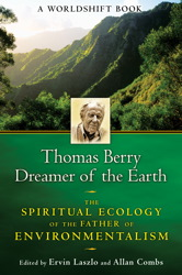 Thomas Berry, Dreamer of the Earth