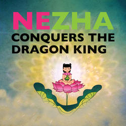 Nezha Conquers the Dragon King
