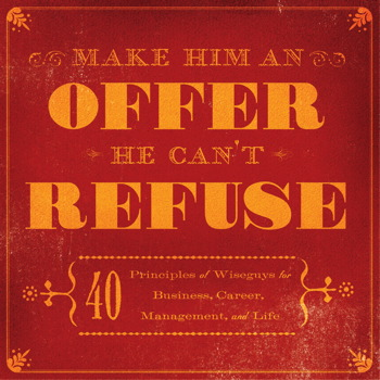 Make Him an Offer He Can't Refuse