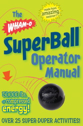 The Wham-O® SuperBall® Operator Manual