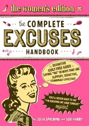 The Complete Excuses Handbook: The Women's Edition