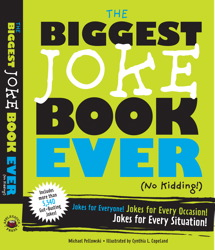 The Biggest Joke Book Ever (No Kidding)