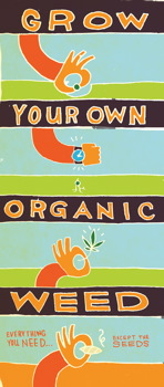 Grow Your Own Organic Weed!