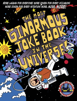 The Most Ginormous Joke Book in the Universe!