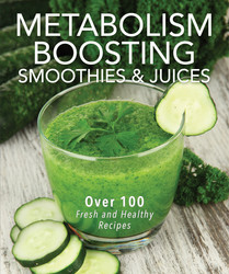 Metabolism-Boosting Smoothies and Juices