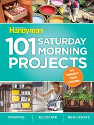 Family Handyman 101 Saturday Morning Projects