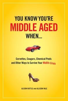 You Know You Are Middle Aged When...
