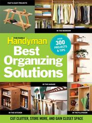 The Family Handyman's Best Organizing Solutions