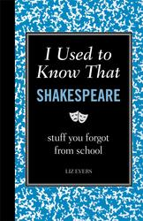 I Used to Know That: Shakespeare