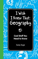 I Wish I Knew That: Geography