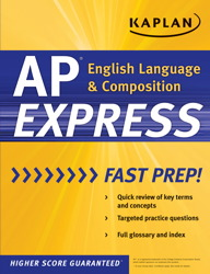 Kaplan AP English Language & Composition Express