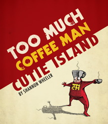 Too Much Coffee Man: Cutie Island