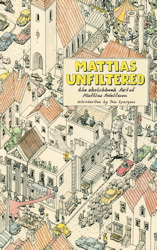 Mattias Unfiltered: The Sketchbook Art of Mattias Adolfsson