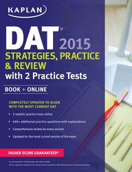 Kaplan DAT 2015 Strategies, Practice, and Review with 2 Practice Tests