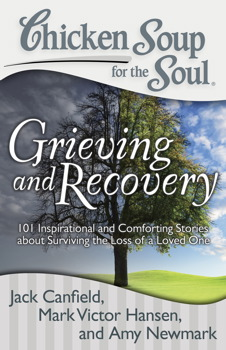 Chicken Soup for the Soul: Grieving and Recovery