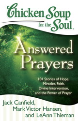 Chicken Soup for the Soul: Answered Prayers