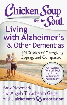 Chicken Soup for the Soul: Living with Alzheimer's & Other Dementias