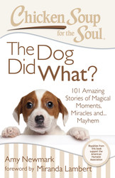 Chicken Soup for the Soul: The Dog Did What?