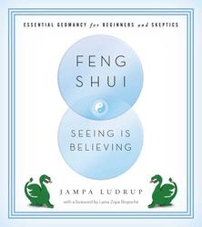 Feng Shui: Seeing Is Believing