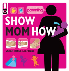 Show Mom How (Parenting Magazine)