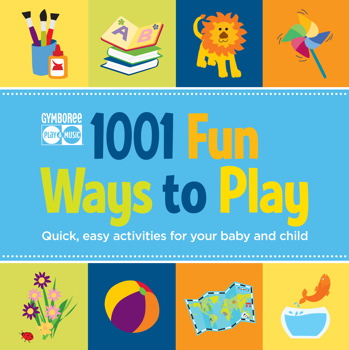 Gymboree 1001 Fun Ways to Play